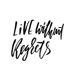 Life without regrets hand drawn lettering vector
