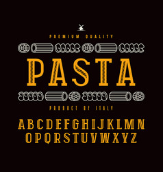 Decorative slab serif font and pasta label vector