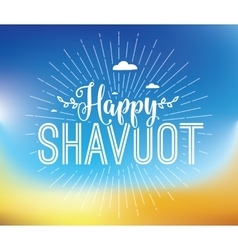Happy shavuot jewish holiday of shavuot vector
