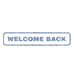 Welcome back textile stamp vector