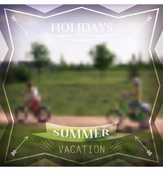 Summer holidays poster blurred with boys cycling vector