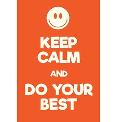 Keep calm and do your best poster vector