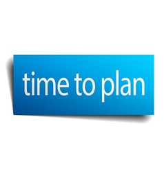 Time to plan blue paper sign isolated on white vector