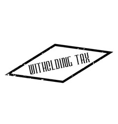 Witholding tax rubber stamp vector
