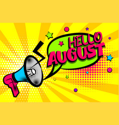 hello august comic text pop art colored bubble vector image vector image