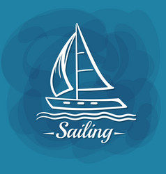 White lettering sailing sailboat vector