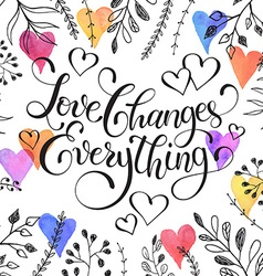 Love changes everything vector