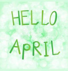 Inscription hello april on a vector