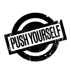 Push yourself rubber stamp vector