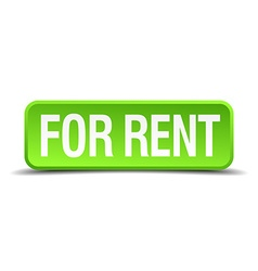 For rent green 3d realistic square isolated button vector