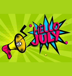Hello july comic text pop art colored bubble vector