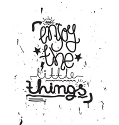 Enjoy the little things simple lettering quote vector