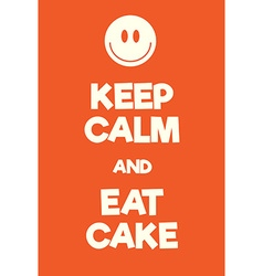 Keep calm and eat cake poster vector