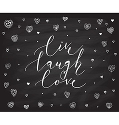 Hand sketched live laugh love text as valentines vector
