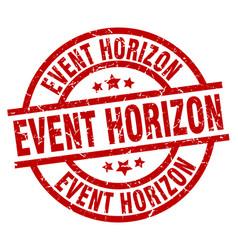 Event horizon round red grunge stamp vector