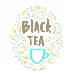 Black tea lettering and doodles vector
