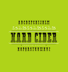 Decorative serif font and hard cider label vector