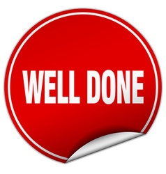 Well done round red sticker isolated on white vector