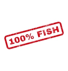 100 Percent Fish Text Rubber Stamp vector image vector image