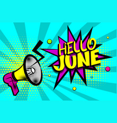 Hello june comic text pop art colored bubble vector