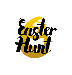 Easter hunt handwritten lettering vector