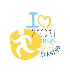 I love sport keep running logo symbol colorful vector