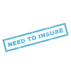 Need to insure rubber stamp vector
