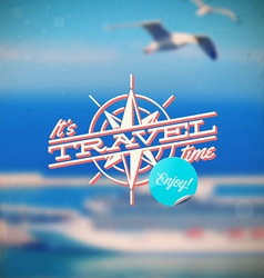 Travel type design with compass rose vector image vector image