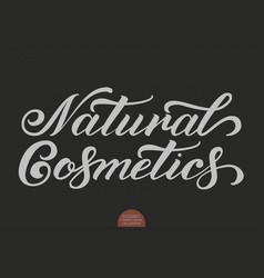 hand drawn lettering - natural cosmetics elegant vector image vector image