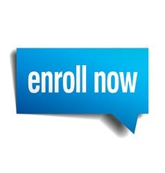 Enroll now blue 3d realistic paper speech bubble vector