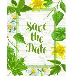 Spring green leaves and flowers save the date vector