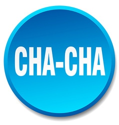Cha-cha blue round flat isolated push button vector