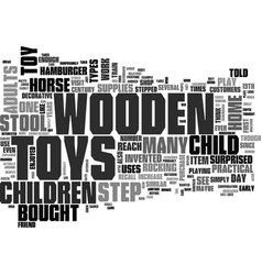 Everyone loves children s wooden toys text vector