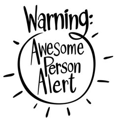 Word expression for awesome person alert vector