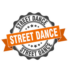 Street dance stamp sign seal vector