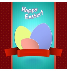 Easter retro card with paper eggs and ribbon for vector image vector image