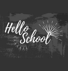 hello school typographic - vintage style vector image
