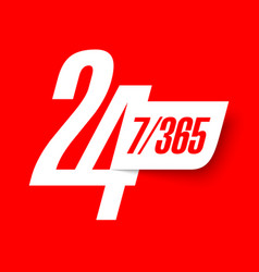 24 hours 7 days a week and 365 days a year sign vector image vector image