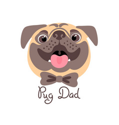 Pug dad image of happy father dog vector