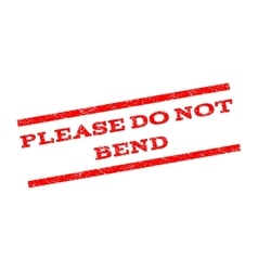Please Do Not Bend Watermark Stamp vector image