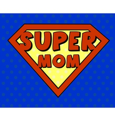 Super mom shield in pop art style vector image