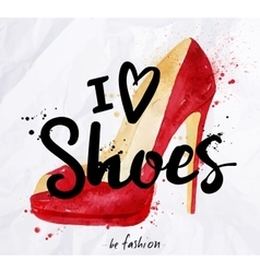 Watercolor poster lettering i love shoes vector image vector image