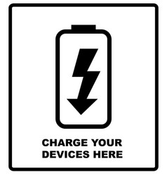 Charge your devices here sign battery icon vector