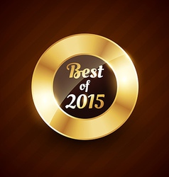 best of 2015 golden label badge design symbol vector image vector image