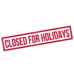 Closed for holidays rubber stamp vector