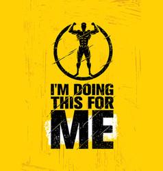 i am doing this for me inspiring workout and vector image vector image