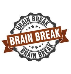 Brain break stamp sign seal vector