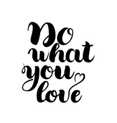 Do what you love motivational lettering quote vector