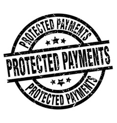 Protected payments round grunge black stamp vector