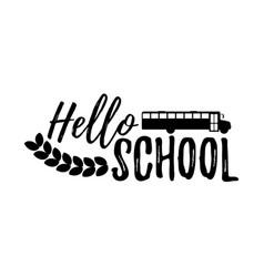 hello school typographic - vintage style vector image vector image